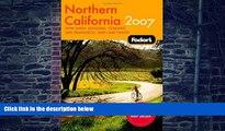 Fodor s Fodor s Northern California 2007: with Napa, Sonoma, Yosemite, and Lake Tahoe (Fodor s