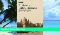 PDF Hussain Ahmad Khan Artisans, Sufis, Shrines: Colonial Architecture in Nineteenth-Century