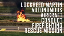 Human-Machine Teams: Lockheed Martin UAS and Optionally-Piloted Helicopters Validate Firefighting and Search-and-Rescue