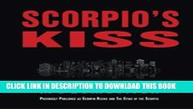 Read Now Scorpio s Kiss: Previously published as Scorpio Rising and The Sting of the Scorpio