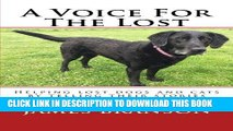 [PDF] A Voice For The Lost: Helping lost dogs and cats by telling their stories Popular Online