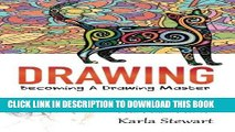 Read Now Drawing: Becoming A Drawing Master - Learn How Sketch, Draw Manga, Comics, Cartoons And