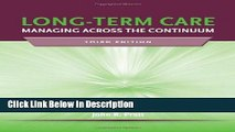 [Download] Long-Term Care: Managing Across the Continuum, 3rd Edition [Read] Online