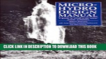 Best Seller Micro-Hydro Design Manual: A Guide to Small-Scale Water Power Schemes Free Read