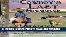 [PDF] The Cowboy s Last Goodbye (Grass Valley Cowboys) (Volume 6) Full Online