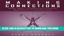 Best Seller Making Connections: Total Body Integration Through Bartenieff Fundamentals Free Read