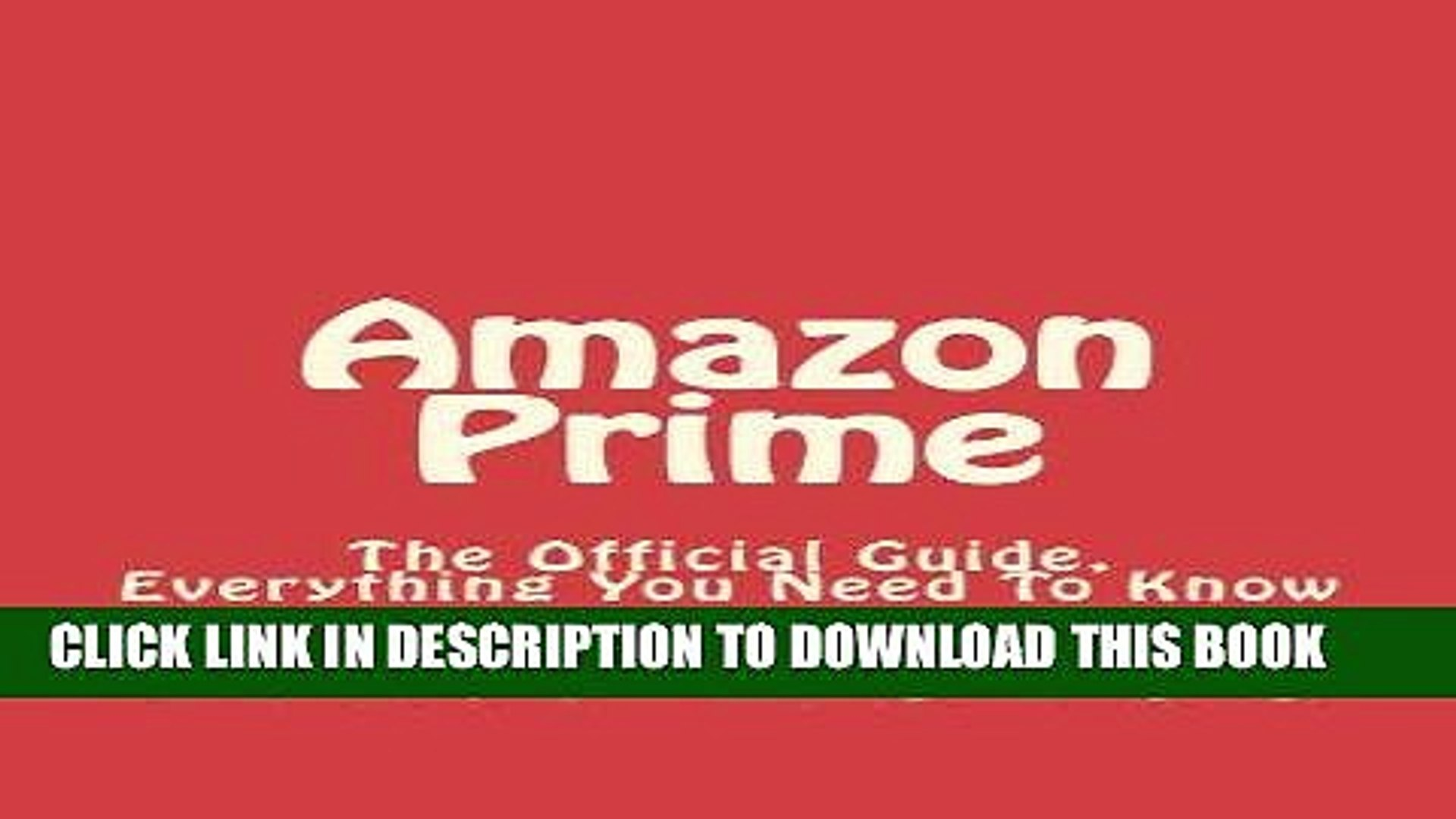 Read Now Amazon Prime: The Official Guide, Everything You Need To Know (Amazon Prime Books, Amazon