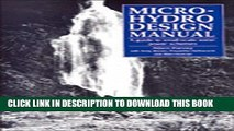 Ebook Micro-Hydro Design Manual: A Guide to Small-Scale Water Power Schemes Free Read