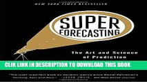 Best Seller Superforecasting: The Art and Science of Prediction Free Read
