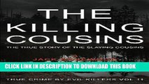 [PDF] The Killing Cousins: The True Story of the Slaying Cousins: Historical Serial Killers and