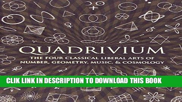 Best Seller Quadrivium: The Four Classical Liberal Arts of Number, Geometry, Music,   Cosmology