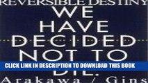 Ebook Reversible Destiny: Arakawa/Gins Free Download