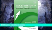 READ BOOK  New Competition Jurisdictions: Shaping Policies and Building Institutions (ASCOLA