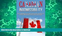 GET PDF  Canadian Inadmissibility: Gain Admissibility to Visit Canada with a Felony, DUI, or DWI.