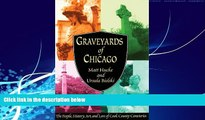 Buy  Graveyards of Chicago: The People, History, Art, and Lore of Cook County Cemeteries Matt