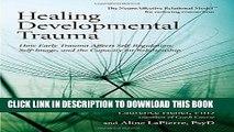 [PDF] Healing Developmental Trauma: How Early Trauma Affects Self-Regulation, Self-Image, and the