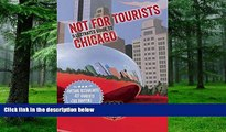 Buy  Not For Tourists Illustrated Guide to Chicago (Not for Tourists Guide to Chicago) Not For