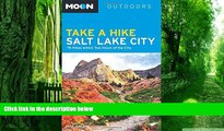 Buy NOW  Moon Take a Hike Salt Lake City: 75 Hikes within Two Hours of the City (Moon Outdoors)