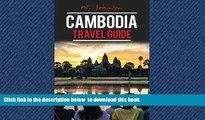 Read book  Cambodia: Cambodia Travel Guide (Cambodia Travel Guide, Asia Travel Guide, Cambodia