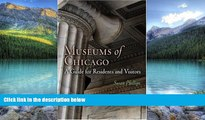 Buy NOW  Museums of Chicago: A Guide for Residents and Visitors (Westholme Museum Guides) Susan