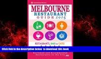 Best book  Melbourne Restaurant Guide 2015: Best Rated Restaurants in Melbourne - 500 restaurants,