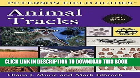 [PDF] Peterson Field Guide to Animal Tracks: Third Edition (Peterson Field Guides) Full Online