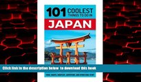 Read books  Japan: Japan Travel Guide: 101 Coolest Things to Do in Japan (Tokyo Travel, Kyoto