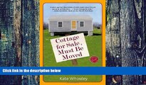 Buy  Cottage for Sale, Must Be Moved: A Woman Moves a House to Make a Home Kate Whouley  Full Book