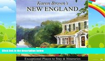 Karen Brown Karen Brown s New England 2010  Exceptional Places to Stay   Itineraries (Karen Brown