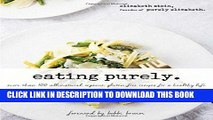 Best Seller Eating Purely: More Than 100 All-Natural, Organic, Gluten-Free Recipes for a Healthy