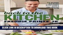 Ebook Back to the Kitchen: 75 Delicious, Real Recipes (  True Stories) from a Food-Obsessed Actor