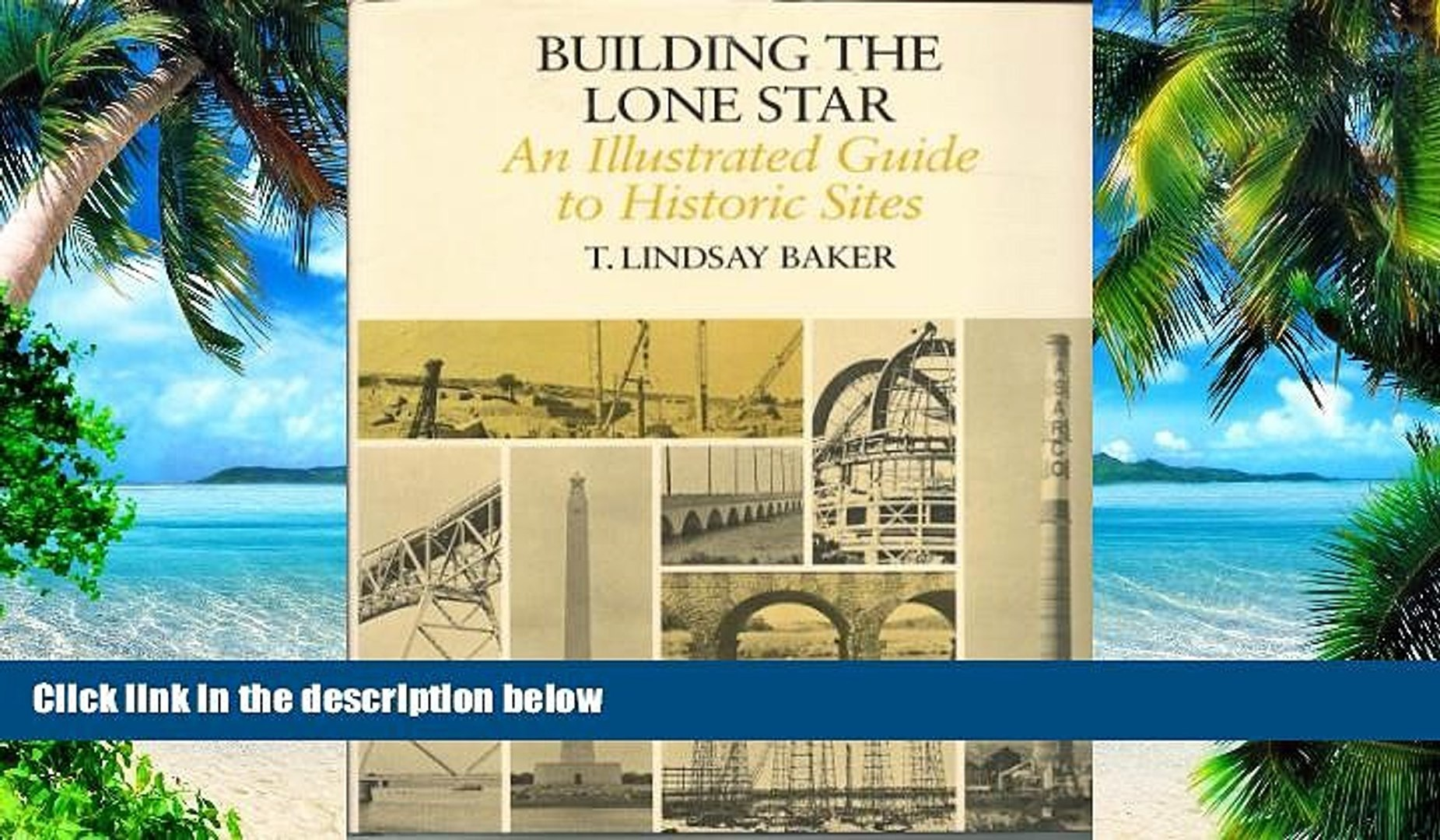 Buy NOW  Building the Lone Star: An Illustrated Guide to Historic Sites T. Lindsay Baker  Full Book