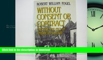READ  Without Consent or Contract: The Rise and Fall of American Slavery  GET PDF