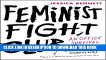 [PDF] Feminist Fight Club: An Office Survival Manual for a Sexist Workplace Full Online