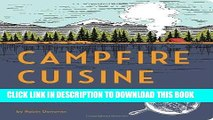 Best Seller Campfire Cuisine: Gourmet Recipes for the Great Outdoors Free Read