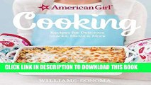 Ebook American Girl Cooking: Recipes for Delicious Snacks, Meals   More Free Read