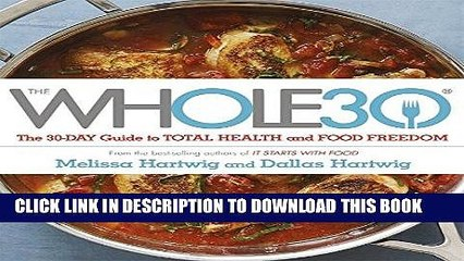 Ebook The Whole 30: The Official 30-Day Guide to Total Health and Food Freedom Free Read