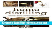 Best Seller The Joy of Home Distilling: The Ultimate Guide to Making Your Own Vodka, Whiskey, Rum,