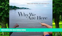 Buy Edward O. Wilson Why We Are Here: Mobile and the Spirit of a Southern City  Full Ebook