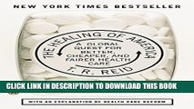 Ebook The Healing of America: A Global Quest for Better, Cheaper, and Fairer Health Care Free Read