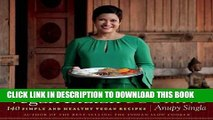 Best Seller Vegan Indian Cooking: 140 Simple and Healthy Vegan Recipes Free Read