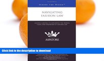 FAVORITE BOOK  Navigating Fashion Law: Leading Lawyers on Exploring the Trends, Cases, and