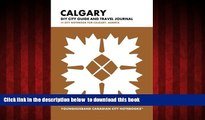 GET PDFbook  Calgary DIY City Guide and Travel Journal: City Notebook for Calgary, Alberta (Curate