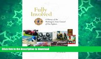 FAVORITE BOOK  Fully Involved: A History Of The Washington State Council Of Firefighters  BOOK
