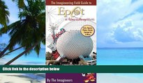 Buy Alex Wright The Imagineering Field Guide to Epcot at Walt Disney World (An Imagineering Field