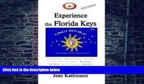 Buy NOW Jean M Kathmann JR s Experience the Florida Keys 2016 Edition: Florida Keys   Key West