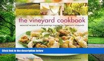 Buy NOW  The Vineyard Cookbook: Seasonal Recipes   Wine Pairings Inspired by America s Vineyards