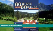 Kim Lipker 60 Hikes Within 60 Miles: Denver and Boulder: Including Colorado Springs, Fort Collins,