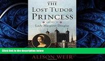 FAVORIT BOOK The Lost Tudor Princess: The Life of Lady Margaret Douglas BOOOK ONLINE