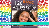 FAVORIT BOOK  120 Basic Writing Topics with Sample Essays Q91-120 (120 Basic Writing Topics 30 Day